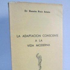 Libros de segunda mano: LA ADAPTACION CONSCIENTE A LA VIDA MODERNA. RAMON RUIZ ARNAU. CULTURA CLASICA MODERNA. 1963. Lote 111498803