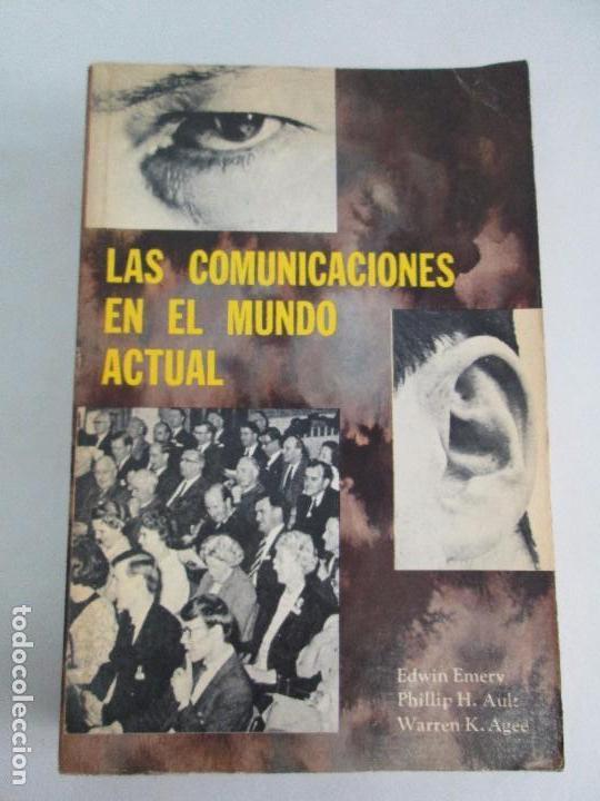 Libros de segunda mano: LAS COMUNICACIONES EN EL MUNDO ACTUAL. EDWIN EMERY. PHILLIP H. AULT. WARREN K. AGEE. 1967 - Foto 6 - 111575303