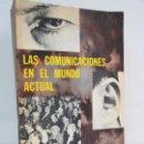 Libros de segunda mano: LAS COMUNICACIONES EN EL MUNDO ACTUAL. EDWIN EMERY. PHILLIP H. AULT. WARREN K. AGEE. 1967. Lote 111575303