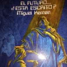 Libros de segunda mano: EL FUTURO... ¿ESTÁ ESCRITO? MIGUEL HERNAN. LIBROS CLIE. AÑO 1985. RÚSTICA. PÁGINAS 205. PESO 220 GR.. Lote 111636599