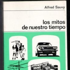 Libros de segunda mano: LOS MITOS DE NUESTRO TIEMPO, ALFRED SAUVY. Lote 111980818
