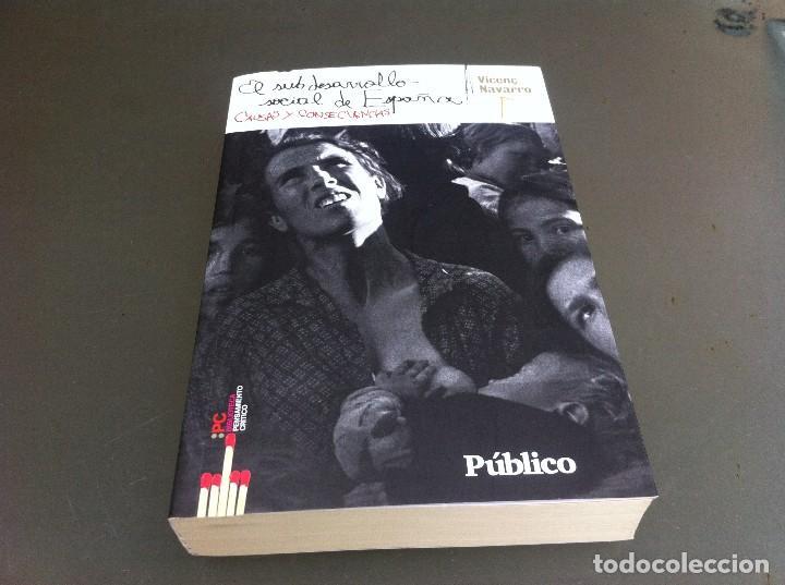VICENÇ NAVARRO. EL SUBDESARROLLO SOCIAL EN ESPAÑA... ED. DIARIO PÚBLICO, 2009 (Libros de Segunda Mano - Pensamiento - Sociología)