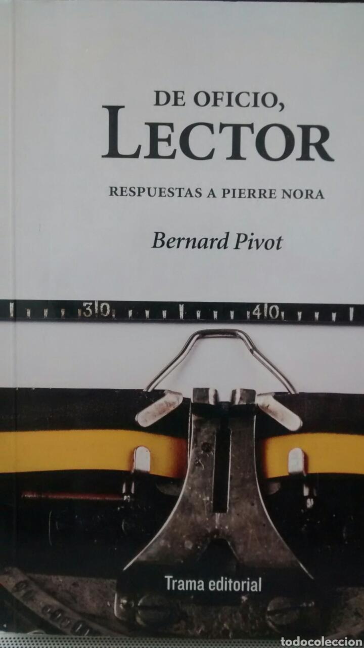 DE OFICIO, LECTOR DE BERNAT PIVOT (TRAMA) (Libros de Segunda Mano - Pensamiento - Sociología)