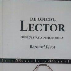 Libros de segunda mano: DE OFICIO, LECTOR DE BERNAT PIVOT (TRAMA). Lote 112121791