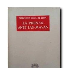Libros de segunda mano: LA PRENSA ANTE LAS MASAS. LUCA DE TENA, TORCUATO .. Lote 112266991