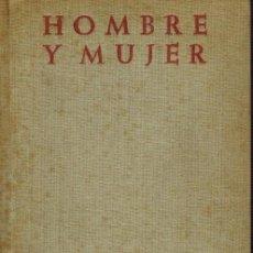 Libros de segunda mano: HOMBRE Y MUJER. Lote 112313295