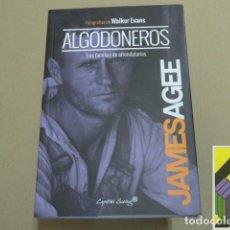 Libros de segunda mano: AGEE, JAMES/ EVANS, WALKER (FOTOGRAFÍAS): ALGODONEROS. TRES FAMILIAS DE ARRENDATARIOS .... Lote 112320719