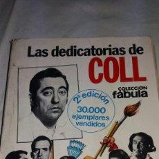 Libros de segunda mano: LAS DEDICATORIAS DE JOSÉ LUIS COLL DE 1979. Lote 112347206