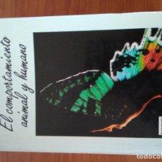 Libros de segunda mano: EL COMPORTAMIENTO ANIMAL Y HUMANO - KONRAD LORENZ – 1985 – ANTROPOLOGÍA. Lote 112436955