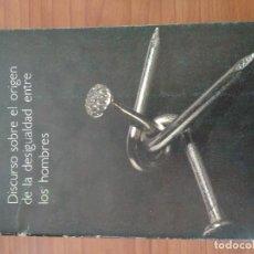 Libros de segunda mano: J.J. ROUSSEAU. DISCURSO SOBRE EL ORIGEN DE LA DESIGUALDAD ENTRE LOS HOMBRES.. Lote 112440203