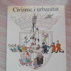 Libros de segunda mano: CIVISME I URBANITAT. AJUNTAMENT DE BARCELONA. MARTA MATA, JAVIER MARISCAL. 1993. Lote 112456099