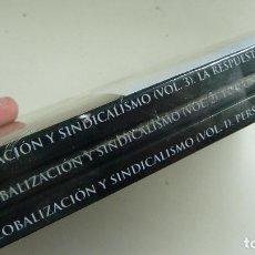 Libros de segunda mano: GLOBALIZACIÓN Y SINDICALISMO. (VOLUMEN 1,2 Y 3) SIN ABRIR. PRECINTADO. CONTIENE CD. Lote 112503423