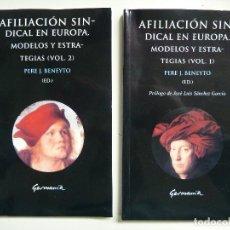 Libros de segunda mano: AFILIACIÓN SINDICAL EN EUROPA. MODELOS Y ESTRATEGIAS. VOLUMEN 1 Y 2. Lote 112509571