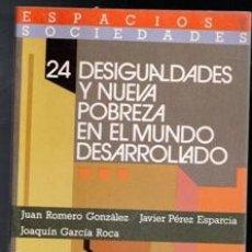 Libros de segunda mano: 24 DESIGUALDADES Y NUEVA POBREZA EN EL MUNDO DESARROLLADO. Lote 112191604