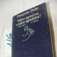 Libros de segunda mano: NIÑOS AGRESIVOS O NIÑOS AGREDIDOS? - FRANCOISE DOLTO. Lote 112810319