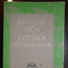 Libros de segunda mano - ESTUDIOS SOCIOLOGICOS. AUSTRAL. AUTOR. RAYMOND ARON - 112833495
