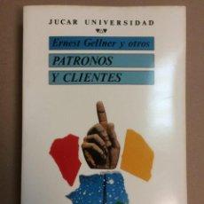 Libros de segunda mano: PATRONOS Y CLIENTES - ERNEST GELLNER Y OTROS - ED. JÚCAR. Lote 112846095