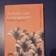 Libros de segunda mano: ESTUDIOS Y MONOGRAFÍAS: ACTITUDES ANTE LA INMIGRACIÓN.EL REFLEJO LINGÜÍSTICO-CATALINA FUENTES. Lote 112912003