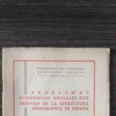 Libros de segunda mano: PROBLEMAS ECONÓMICO-SOCIALES QUE DERIVAN DE LA ESTRUCTURA DEMOGRÁFICA DE ESPAÑA JAVIER RUIZ ALMANSA. Lote 112969975