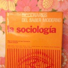 Libros de segunda mano: DICCIONARIOS DEL SABER MODERNO. LA SOCIOLOGÍA (J. CAZENEUVE, D. VICTOROFF). Lote 113123895