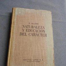 Libros de segunda mano: NATURALEZA Y EDUCACION DEL CARACTER. Lote 221273022