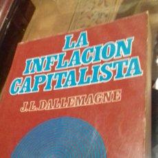 Libros de segunda mano: LA INFLACION CAPITALISTA.J.L.DALLEMAGNE. Lote 113210246