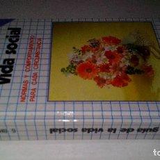 Libros de segunda mano: GUIA DE LA VIDA SOCIAL-NORMAS DE COMPORTAMIENTO PARA CADA CIRCUNSTANCIA-GERTRUD OHEIM-DAIMON, 1986. Lote 113211007