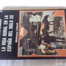 Libros de segunda mano: LA VIDA RURAL EN LA ESPAÑA DEL SIGLO XX-JOSE SANCHEZ JIMENEZ-BIBLIOTECA CULTURAL RTV. Lote 113216755