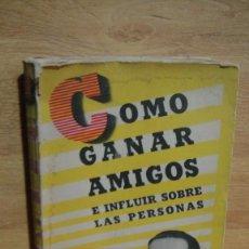 Libros de segunda mano: COMO GANAR AMIGOS - DALE CARNEGIE. Lote 113223239