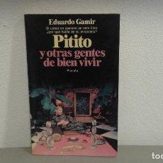 Libros de segunda mano: PITITO, Y OTRAS GENTES DE BIEN VIVIR POR EDUARDO GAMIR EDIT. PLANETA MUY ILUSTRADO. Lote 214245767