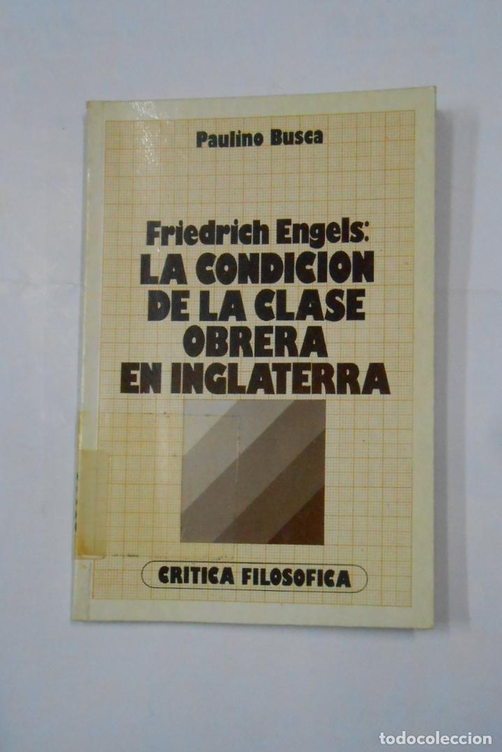 FRIEDRICH ENGELS: LA CONDICION DE LA CLASE OBRERA EN INGLATERRA. PAULINO BUSCA. TDK148 (Libros de Segunda Mano - Pensamiento - Sociología)