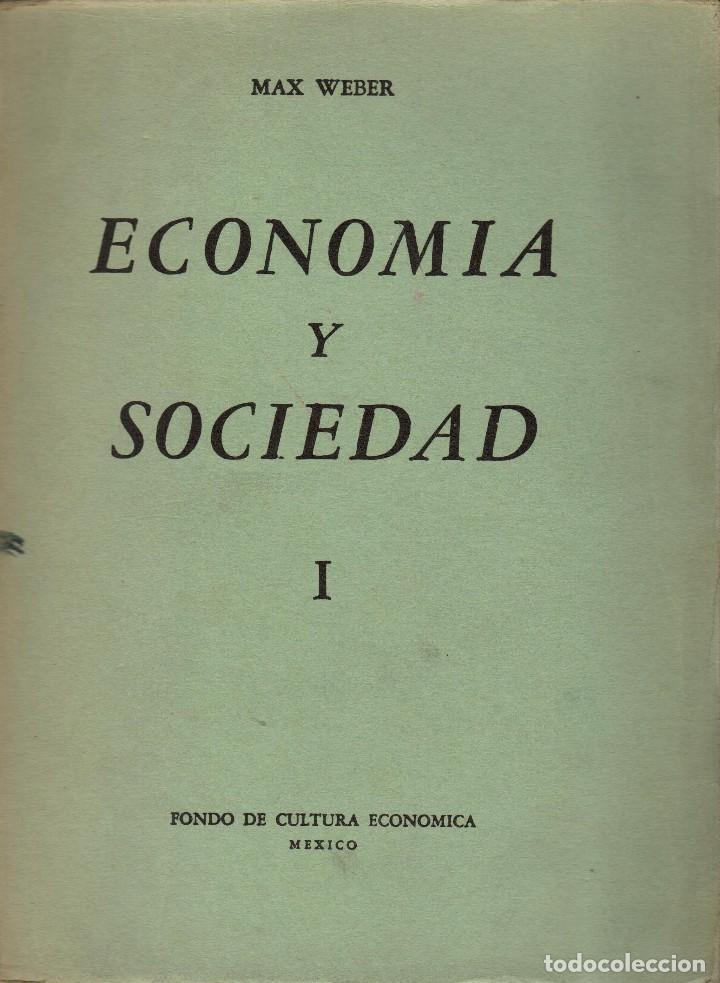 ECONOMÍA Y SOCIEDAD / MAX WEBER. FCE 4 VOL. 1944 - 1ª ED. EN ESPAÑOL (Libros de Segunda Mano - Pensamiento - Sociología)