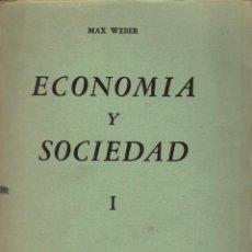 Libros de segunda mano: ECONOMÍA Y SOCIEDAD / MAX WEBER. FCE 4 VOL. 1944 - 1ª ED. EN ESPAÑOL. Lote 222522207