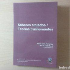 Libros de segunda mano: SABERES SITUADOS. TEORÍAS TRANSHUMANTES. MARÍA LUISA FEMENÍAS. Lote 114021115