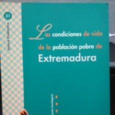 Libros de segunda mano: LAS CONDICIONES DE VIDA DE LA POBLACIÓN POBRE DE EXTREMADURA. EDIS. Lote 114346610