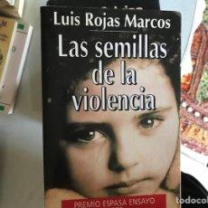 Libros de segunda mano: LAS SEMILLAS DE LA,VIOLENCIA. LUIS ROJAS MARCOS. Lote 114502935