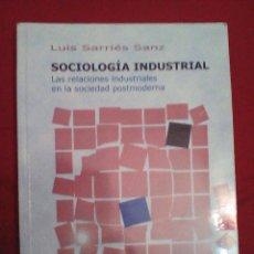 Libros de segunda mano: SOCIOLOGÍA INDUSTRIAL. LUIS SARRIÉS SANZ. ED.MIRA. ZARAGOZA.PRIMERA EDICIÓN. SEPTIEMBRE 1999.. Lote 114729275
