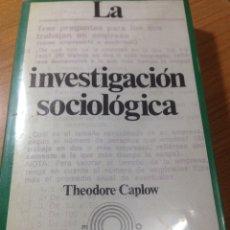 Libros de segunda mano: LA INVESTIGACIÓN SOCIOLÓGICA. THEODORE CAPLOW.. Lote 115034283