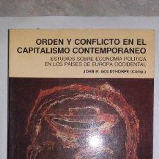 Libros de segunda mano: ORDEN Y CONFLICTO EN EL CAPITALISMO CONTEMPORANEO - ESTUDIOS ECONOMÍA POLÍTICA -JOHN H. GOLDTHORPE. Lote 115057187