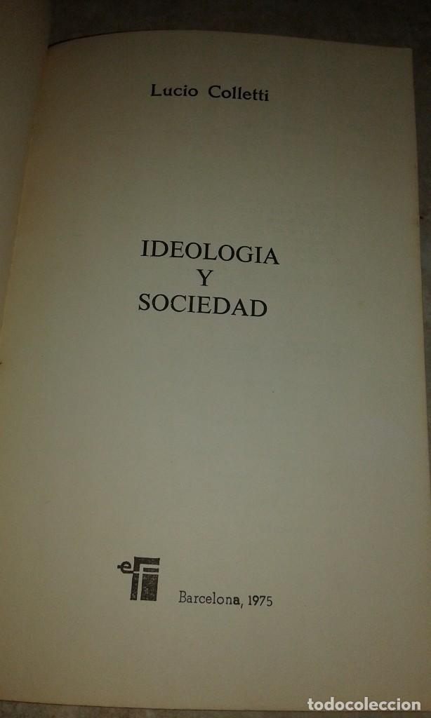 Libros de segunda mano: Ideología y sociedad - Lucio Colletti - Libros de confrontación - Filosofía 6 - Barcelona 1975 - Foto 2 - 115187787