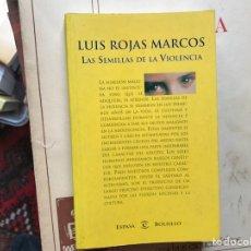 Libros de segunda mano: LAS SEMILLAS DE LA VIOLENCIA. LUIS ROJAS. Lote 115201847