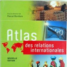 Libros de segunda mano: ATLAS DES RELATIONS INTERNATIONALES - PASCAL BONIFACE. Lote 115494363