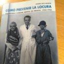 Libros de segunda mano: COMO PREVENIR LA LOCURA – ANDRES RÍOS MOLINA. Lote 116490063