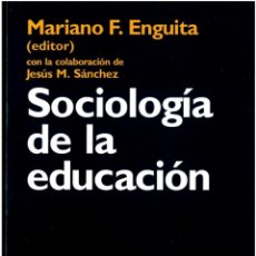 Libros de segunda mano: SOCIOLOGIA DE LA EDUCACION - MARIANO F. ENGUITA (EDITOR). Lote 116599759