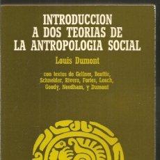 Libros de segunda mano: LOUIS DUMONT. INTRODUCCION A DOS TEORIAS DE LA ANTROPOLOGIA SOCIAL. ANAGRAMA. Lote 116642995