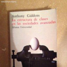 Libros de segunda mano: LA ESTRUCTURA DE CLASES EN LAS SOCIEDADES AVANZADAS (ANTHONY GIDDENS) ALIANZA UNIVERSIDAD. Lote 159915634