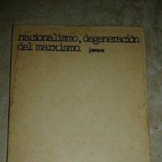 Libros de segunda mano: NACIONALISMO, DEGENERACIÓN DEL MARXISMO - COLECTIVO JANUS - RARO - TALLER DE SOCIOLOGÍA - 1978. Lote 116900627
