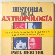 Libros de segunda mano: MERCIER, PAUL - HISTORIA DE LA ANTROPOLOGÍA - BARCELONA 1969. Lote 117092732