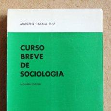 Libros de segunda mano: CURSO BREVE DE SOCIOLOGÍA. CATALÁ RUIZ (MARCELO) MADRID, 1971.. Lote 117553103