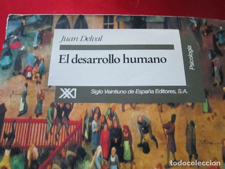 Libros de segunda mano: libro-el desarrollo hmano-juan delval-siglo xxi editores-1ªedición-1994-ver fotos - Foto 2 - 117700731